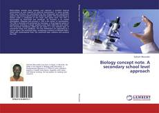 Bookcover of Biology concept note. A secondary school level approach