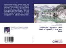Bookcover of Symbiotic Genomics – the Basis of Species, Caste and Race