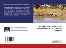 Bookcover of Changing Land Tenure and Land Degradation in Karatu - Tanzania