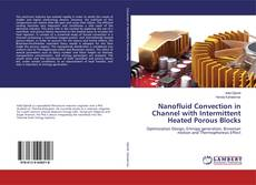 Portada del libro de Nanofluid Convection in Channel with Intermittent Heated Porous Blocks