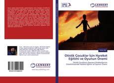Portada del libro de Otistik Çocuklar İçin Hareket Eğitimi ve Oyunun Önemi