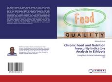 Bookcover of Chronic Food and Nutrition Insecurity Indicators Analysis in Ethiopia
