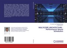 Capa do livro de MULTICORE ARCHITECTURE : Performance Aware Schedulers