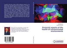 Bookcover of Financial aspects of the health of contaminated environments