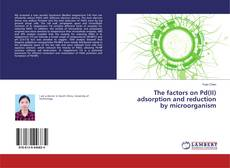 Capa do livro de The factors on Pd(II) adsorption and reduction by microorganism