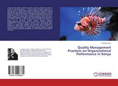 Bookcover of Quality Management Practices on Organizational Performance in Kenya