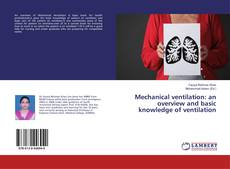 Bookcover of Mechanical ventilation: an overview and basic knowledge of ventilation