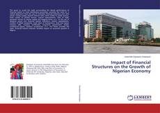 Bookcover of Impact of Financial Structures on the Growth of Nigerian Economy