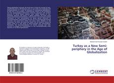Bookcover of Turkey as a New Semi-periphery in the Age of Globalization