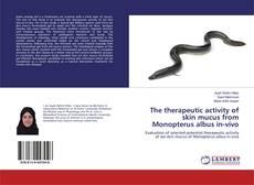 The therapeutic activity of skin mucus from Monopterus albus in-vivo kitap kapağı