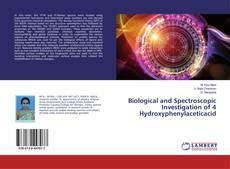 Biological and Spectroscopic Investigation of 4 Hydroxyphenylaceticacid kitap kapağı