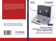 Bookcover of Bilgi Teknolojileri Kullanımının Sağlık Çalışanı Memnuniyetine Etkisi