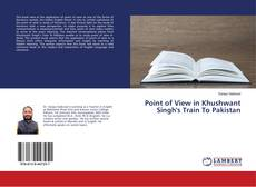 Point of View in Khushwant Singh's Train To Pakistan kitap kapağı