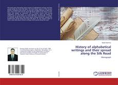Bookcover of History of alphabetical writings and their spread along the Silk Road