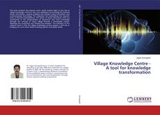 Bookcover of Village Knowledge Centre - A tool for knowledge transformation