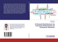 Bookcover of A Firewall Architecture to Enhance Performance of Enterprise Network