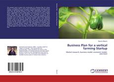 Bookcover of Business Plan for a vertical farming Startup