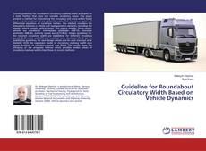 Обложка Guideline for Roundabout Circulatory Width Based on Vehicle Dynamics