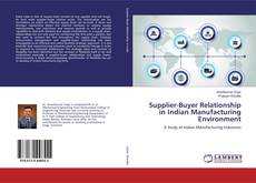 Bookcover of Supplier-Buyer Relationship in Indian Manufacturing Environment