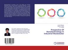 Bookcover of Prospective Of Nanotechnology In Industrial Wastewater
