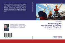 Bookcover of Methodology for manufacturing of Harbour structures (Volume II)