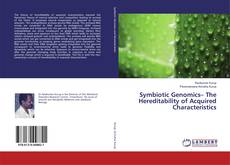 Bookcover of Symbiotic Genomics– The Hereditability of Acquired Characteristics