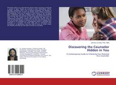 Bookcover of Discovering the Counselor Hidden in You