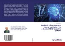 Bookcover of Methods of synthesis of neural regulators for adaptive TONFC control systems