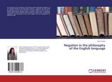 Negation in the philosophy of the English language kitap kapağı