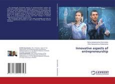Copertina di Innovative aspects of entrepreneurship