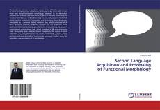 Bookcover of Second Language Acquisition and Processing of Functional Morphology