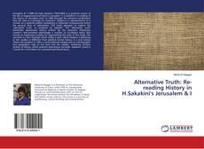 Copertina di Alternative Truth: Re-reading History in H.Sakakini's Jerusalem & I