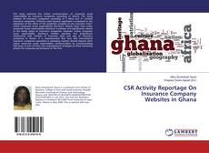 CSR Activity Reportage On Insurance Company Websites in Ghana的封面