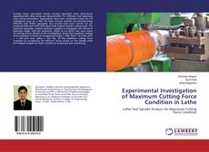 Bookcover of Experimental Investigation of Maximum Cutting Force Condition in Lathe