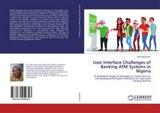 Bookcover of User Interface Challenges of Banking ATM Systems in Nigeria