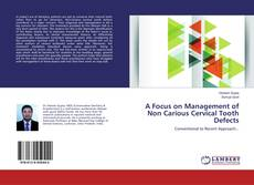 Bookcover of A Focus on Management of Non Carious Cervical Tooth Defects