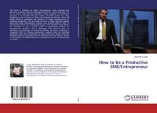 Buchcover von How to be a Productive SME/Entrepreneur
