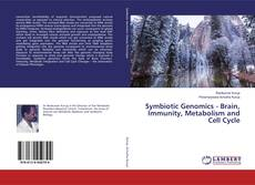 Bookcover of Symbiotic Genomics - Brain, Immunity, Metabolism and Cell Cycle