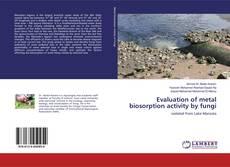 Evaluation of metal biosorption activity by fungi kitap kapağı