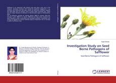 Buchcover von Investigation Study on Seed Borne Pathogens of Safflower
