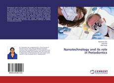 Bookcover of Nanotechnology and its role in Periodontics