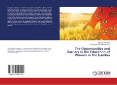 Bookcover of The Opportunities and Barriers in the Education of Women in the Gambia