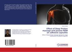Bookcover of Effect of Deep friction massage and passive ROM on adhesive capsulitis