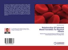 Bookcover of Relationship Of Selected Blood Variables To Physical Fitness