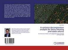 Bookcover of A variance decomposition analysis for Swiss housing and stock returns
