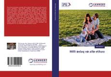 Bookcover of Milli əxlaq və ailə etikası