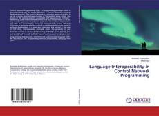 Bookcover of Language Interoperability in Control Network Programming