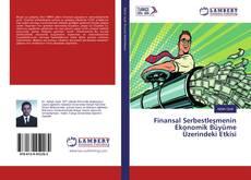 Bookcover of Finansal Serbestleşmenin Ekonomik Büyüme Üzerindeki Etkisi