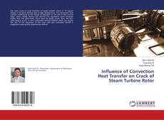 Bookcover of Influence of Convection Heat Transfer on Crack of Steam Turbine Rotor