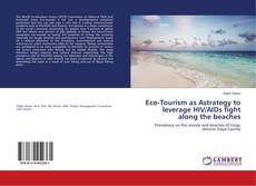 Bookcover of Eco-Tourism as a strategy to leverage HIV/AIDs fight along the beaches